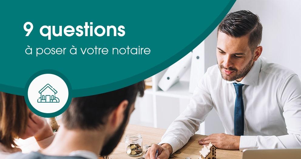 9-questions-a-poser-a-votre-notaire-lors-dun-achat-immobilier